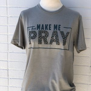 Make Me Pray T-Shirt